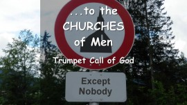 THUS SAYS THE LORD... to the Churches of Men, and to All Their Self-Appointed Apostles, Prophets and Teachers
