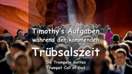 Der Herr erklaert Timothys Aufgaben waehrend der kommenden Truebsalszeit - Die Trompete Gottes