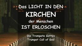 Der Herr sagt - Das Licht in den Kirchen der Menschen ist erloschen