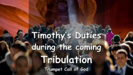 The Lord explains Timothys Duties during the coming Tribulation - Trumpet Call of God