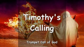 Timothys Calling - Conversation between the Lord and Timothy - Trumpet Call of God