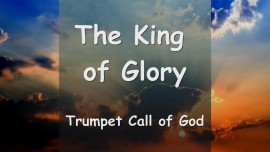 Trumpet Call of God - The King of Glory... YahuShua