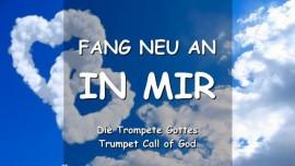 YahuShua sagt - Fang neu an in Mir - Posaune Gottes
