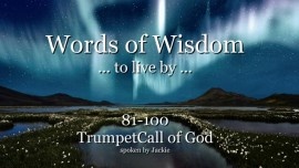 081-100-WORDS OF WISDOM TO LIVE BY - From YahuShua HaMashiach - TRUMPET CALL OF GOD