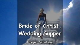 11 The Lord speaks about the Bride of Christ and the Wedding Supper - Trumpet Call of God