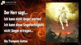 2009-11-10 - Ich kann nicht laenger warten-Ungerechtigkeit-Bosheit-Abtreibung-Kirchen-Amerika-Trompete Gottes