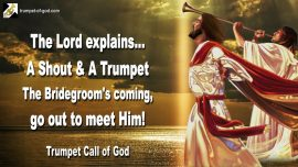2011-01-06 - Shout and Trumpet of God-The Bridegroom is coming go out to meet Him-Matthew 25-Trumpet Call of God