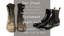 DAS SAGT DER HERR... Der Staub ist von den Fuessen der Boten Gottes abgeschuettelt als ein Testament gegen euch - Trompete Gottes