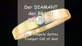 DER HERR ERKLAERT... Der Diamant der Braut Des Herrn - Trompeten Ruf Gottes
