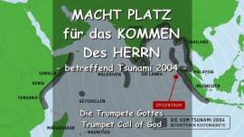 DER HERR SAGT - Macht Platz für Mein Kommen! Betreffend Tsunami 2004 - TROMPETE GOTTES