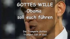 DER WILLE GOTTES - Das sagt Der Herr zu den Vereinigten Staaten... Obama soll euch fuehren