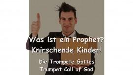 Das sagt Der Herr... Was ist ein Prophet - Knirschende Kinder