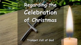 EN1-25 YahuShua speaks regarding Celebration of Christmas - Trumpet Call of God