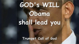 GOD's Will - Thus says The Lord to the United States... Obama shall lead you