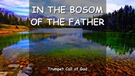 In the Bosom of the Father_Trumpet Call of God Online