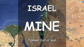 Israel is Mine-Says The Lord-Watchmen sound the Trumpet-The Alarm of War
