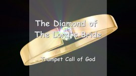 THE LORD EXPLAINS... The Diamond of The Lord's Bride - Trumpet Call of God