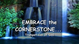THE LORD SAYS - Embrace the Cornerstone wherein flow Springs of Living Water