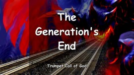 THE LORD SPEAKS about the Generation's End