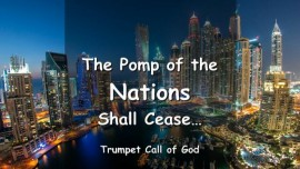 THUS SAYS THE LORD - The Pomp of the Nations shall cease - TRUMPET CALL OF GOD