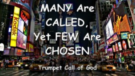 THUS SAYS THE LORD... MANY are CALLED yet FEW are CHOSEN