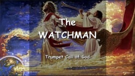 The Watchman of The Lord - The last Trumpet blows