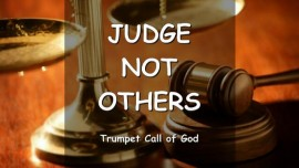 Thus says the Lord - Do not judge others for as you judge you will be judged