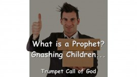 Thus says the Lord... What is a Prophet - Gnashing Children