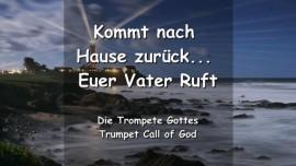 Trompete Gottes - Kehrt nach Hause zurueck... Euer Vater ruft