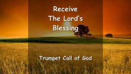 Trumpet Call of God - Receive The Lord's Blessing