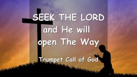 YahuShua says... Seek the Lord and He will open The Way