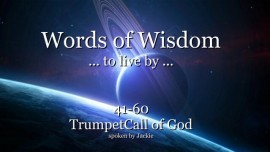 041-060 WORDS OF WISDOM TO LIVE BY-From YahuShua HaMashiach-Jesus and Christ-TRUMPET CALL OF GOD