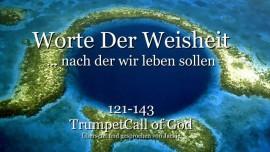 121-143 WORTE DER WEISHEIT Von YahuShua HaMashiach - Jesus Christus TROMPETE GOTTES