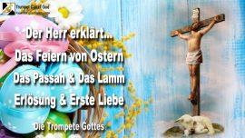 2005-03-14 - Feiern von Ostern-Passahfest-Lamm Gottes-Erlosung und erste Liebe-Die Trompete Gottes