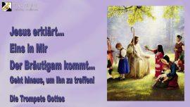 2010-10-06 - Eins in Jesus-Der Braeutigam kommt-Geht hinaus um ihn zu treffen Matthaeus 25_6-Trompete Gottes