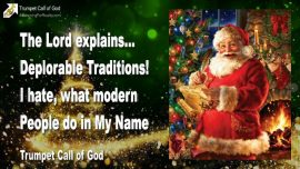 2010-12-15 - Deplorable Traditions-I hate wwhat modern People do in Jesus Name-Trumpet Call of God