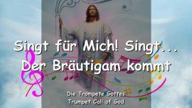 2011-01-20 - Singt Meine Kinder-Der Braeutigam kommt-Trompete Gottes-Liebesbrief von Gott