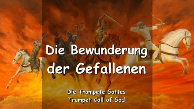 2011-05-15 DIE BEWUNDERUNG DER GEFALLENEN-Der Herr erklaert-TROMPETENRUF GOTTES