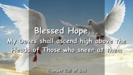 2011-11-19 - TC - Blessed Hope-My Doves shall ascend high above Those-Trumpet Call of God