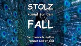 DAS SAGT DER HERR - Stolz kommt vor dem Fall - Trompete Gottes