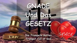 DAS SAGT DER HERR... Gnade und das Gesetz - Trompeten Ruf Gottes