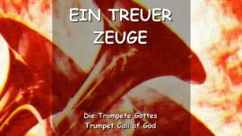 DER HERR Erklaert - Ein treuer Zeuge - TROMPETE GOTTES