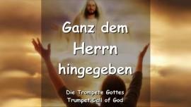 DER HERR SPRICHT darueber, ganz Ihm hingegeben zu sein - TROMPETE GOTTES