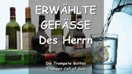DER HERR SPRICHT ueber die erwaehlten Gefaesse - TROMPETE GOTTES