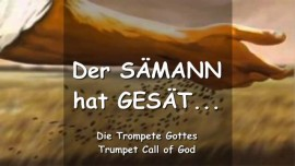 Das sagt der Herr - Der Saemann hat gesaet doch die Samen fielen unter Dornen und auf steinige Plaetze