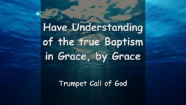 Have Understanding of the True Baptism