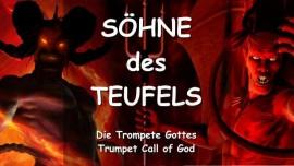 Soehne des Teufels - Der Herr erklaert - Trompete Gottes