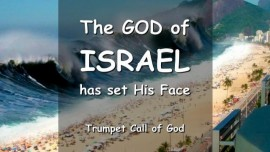 THE GOD OF ISRAEL will Uplift and Abase and He will Gather and Pour out Judgment - TRUMPET CALL OF GOD