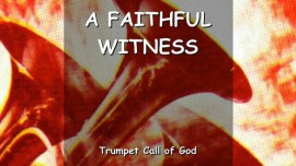 THE LORD Explains - A faithful Witness - TRUMPET CALL OF GOD