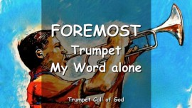 THE LORD SAYS_Trumpet My Word alone_It is foremost_TRUMPET CALL OF GOD